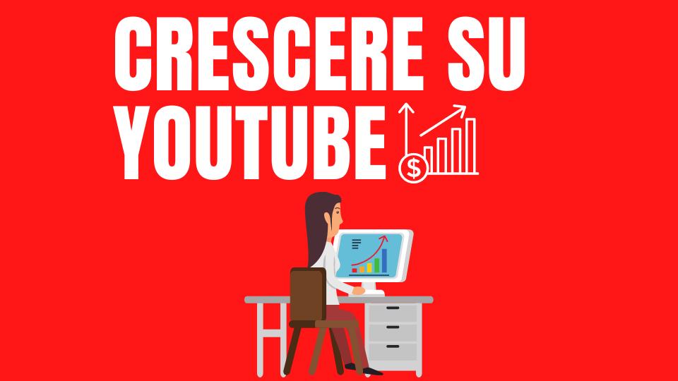 Corso Crescere su YouTube